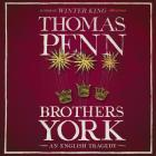 Brothers York Lib/E: An English Tragedy Cover Image