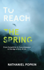 To Reach the Spring: From Complicity to Consciousness in the Age of Eco-Crisis Cover Image