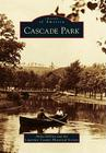 Cascade Park (Images of America (Arcadia Publishing)) Cover Image