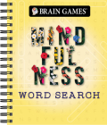 Brain Games - Mindfulness Word Search Cover Image