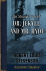 The Strange Case of Dr. Jekyll and Mr. Hyde (Annotated Keynote Classics) Cover Image