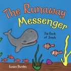 The Runaway Messenger: The Book of Jonah Cover Image