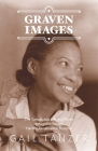 Graven Images: The Tumultuous Life and Times of Augusta Savage, Harlem Renaissance Sculptor Cover Image