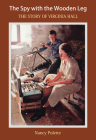 The Spy with the Wooden Leg: The Story of Virginia Hall Cover Image
