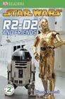DK Readers L2: Star Wars: R2-D2 and Friends (DK Readers Level 2) Cover Image