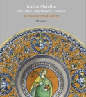 Italian Maiolica and Other Early Modern Ceramics in the Courtauld Gallery Cover Image