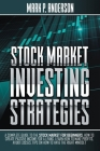 Stock Market Investing Strategies: A Complete Guide to the Stock Market for Beginners, how to Create Passive Income for a Living. Learn how to Make Pr Cover Image