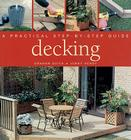 Decking: A Practical Step-By-Step Guide Cover Image