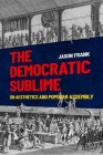 The Democratic Sublime: On Aesthetics and Popular Assembly Cover Image