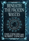 Beneath the Frozen Wastes Cover Image