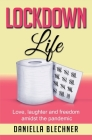 Lockdown Life: Love, laughter and freedom amidst the pandemic Cover Image