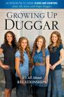 Growing Up Duggar: It's All about Relationships Cover Image
