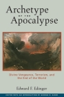 Archetype of the Apocalypse: Divine Vengeance, Terrorism, and the End of the World Cover Image