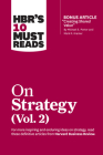 Hbr's 10 Must Reads on Strategy, Vol. 2 (with Bonus Article Creating Shared Value by Michael E. Porter and Mark R. Kramer) Cover Image