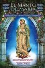 El Manto de María: Una Consagración Mariana para Obtener Ayuda Celestial Cover Image