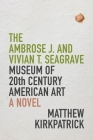 The Ambrose J. and Vivian T. Seagrave Museum of 20th Century American Art Cover Image