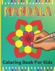Mandala Coloring Book For Kids: Mandala Coloring Book for Age Above 5 Girls And Boys Cover Image