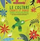 Le colibri chante et danse: Chansons et comptines latino-américaines Cover Image