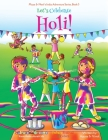 Let's Celebrate Holi! (Maya & Neel's India Adventure Series, Book 3) Cover Image
