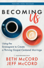 Becoming Us: Using the Enneagram to Create a Thriving Gospel-Centered Marriage Cover Image