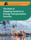 The Role of Shipping Systems in Energy Transportation Security (China's Major Science and Technology Innovation Collection) Cover Image