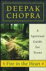 Fire in the Heart: A Spiritual Guide for Teens Cover Image