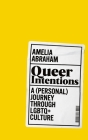 Queer Intentions: A (Personal) Journey Through LGBTQ + Culture Cover Image