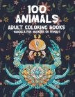 Adult Coloring Books Mandala for Markers or Pencils - 100 Animals Cover Image