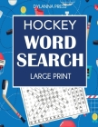 Hockey Word Search: Large Print Word Search Featuring Favorite Players, Teams, and Game Terms Cover Image