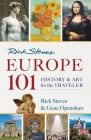 Rick Steves' Europe 101: History and Art for the Traveler (Europe 101: History and Art for the Traveler (Rick Steves)) Cover Image