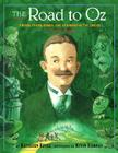 The Road to Oz: Twists, Turns, Bumps, and Triumphs in the Life of L. Frank Baum Cover Image