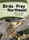 Birds of Prey of the Northeast Field Guide (Bird Identification Guides) Cover Image
