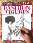 Fashion Figures (How to Draw) Cover Image