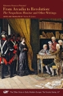 From Arcadia to Revolution: The Neapolitan Monitor and Other Writings (The Other Voice in Early Modern Europe: The Toronto Series #67) Cover Image