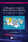 A Manager's Guide for Better Decision-Making: Easy to Apply Tools and Techniques Cover Image