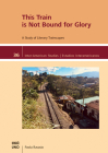 This Train Is Not Bound for Glory: A Study on Literary Trainscapes (Inter-American Studies) Cover Image