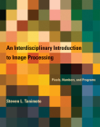 An Interdisciplinary Introduction to Image Processing: Pixels, Numbers, and Programs Cover Image