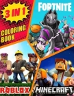 3 in 1 Coloring Book: Fortnite Minecraft Roblox, +50 Coloring Pages for Kids and Adults Amazing Drawings, The Coloring Book For Both Boys An Cover Image