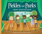 Pickles and Parks: A Readers' Theater Script and Guide (Readers' Theater: How to Put on a Production) Cover Image