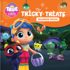 True and the Rainbow Kingdom: The Tricky Treats (Halloween Special): Includes a Halloween Mask! Cover Image