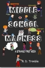 Middle School Madness: A Strange First Week Cover Image