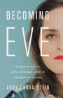 Becoming Eve: My Journey from Ultra-Orthodox Rabbi to Transgender Woman Cover Image