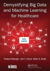 Demystifying Big Data and Machine Learning for Healthcare Cover Image