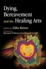 Dying, Bereavement and the Healing Arts Cover Image