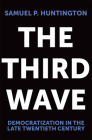 The Third Wave, Volume 4: Democratization in the Late 20th Century (Julian J. Rothbaum Distinguished Lecture #4) Cover Image