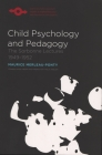Child Psychology and Pedagogy: The Sorbonne Lectures 1949-1952 (Studies in Phenomenology and Existential Philosophy) Cover Image