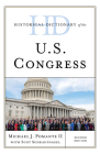 Historical Dictionary of the U.S. Congress, Second Edition (Historical Dictionaries of U.S. Politics and Political Eras) Cover Image