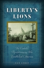 Liberty's Lions: The Catholic Revolutionaries Who Established America Cover Image