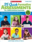 25 Quick Formative Assessments for a Differentiated Classroom, 2nd Edition: Easy, Low-Prep Assessments That Help You Pinpoint Students' Needs and Reach All Learners Cover Image