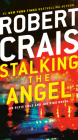 Stalking the Angel: An Elvis Cole and Joe Pike Novel Cover Image